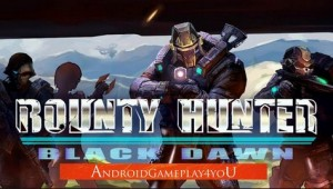 Bounty Hunter Black Dawn